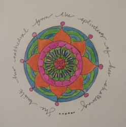 """She built her cathedral from the splinters of her shattering."" -poem by Terri St. Cloud, mandala by me."